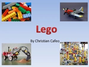 Lego By Christian Cafeo What is lego Lego