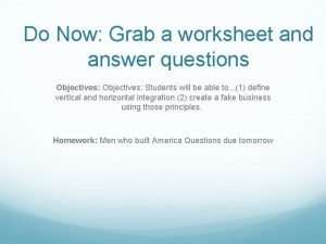Do Now Grab a worksheet and answer questions