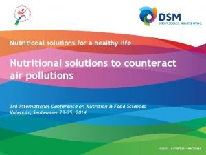 Nutritional solutions for a healthy life Nutritional solutions