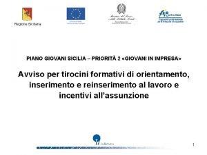 Regione Siciliana PIANO GIOVANI SICILIA PRIORIT 2 GIOVANI