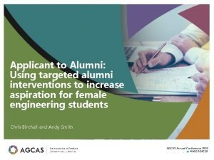 Applicant to Alumni Using targeted alumni interventions to