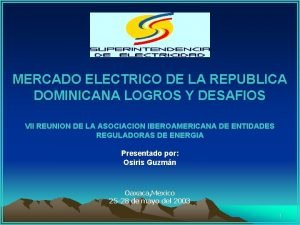 MERCADO ELECTRICO DE LA REPUBLICA DOMINICANA LOGROS Y