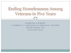 Ending Homelessness Among Veterans in Five Years 1