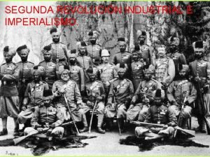 SEGUNDA REVOLUCIN INDUSTRIAL E IMPERIALISMO 1 LA SEGUNDA