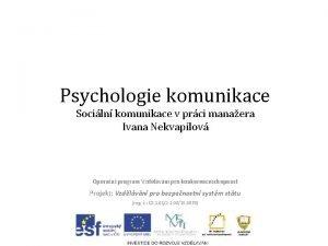 Psychologie komunikace Sociln komunikace v prci manaera Ivana
