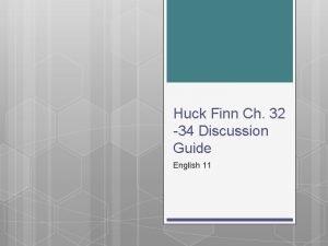 Huck Finn Ch 32 34 Discussion Guide English