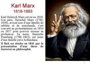 Karl Marx 1818 1883 Karl Heinrich Marx est