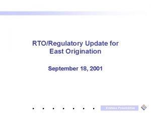 RTORegulatory Update for East Origination September 18 2001