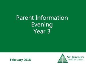 Parent Information Evening Year 3 February 2018 Staff