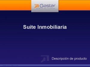 Suite Inmobiliaria Descripcin de producto GESTAR Suite Inmobiliaria