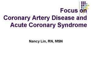 Focus on Coronary Artery Disease and Acute Coronary