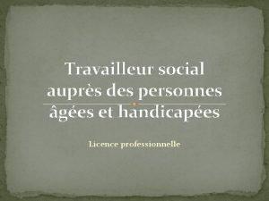 Travailleur social auprs des personnes ges et handicapes