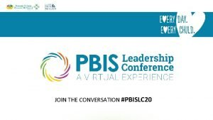 JOIN THE CONVERSATION PBISLC 20 DataBased Decision Making