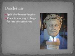 Diocletian Split the Roman Empire Knew it was