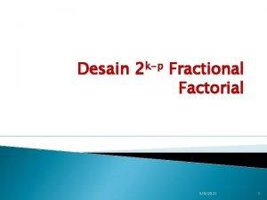 Desain kp 2 Fractional Factorial 392021 1 Latar