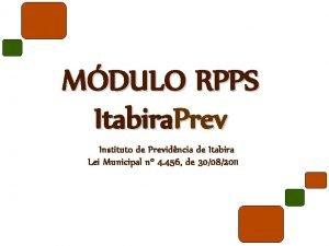 MDULO RPPS Itabira Prev Instituto de Previdncia de