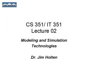 CS 351 IT 351 Lecture 02 Modeling and