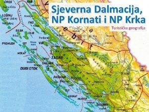 Sjeverna Dalmacija NP Kornati i NP Krka Turistika