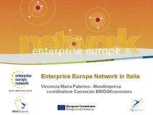 LEnterprise Europe Network in Italia 0 Enterprise Europe