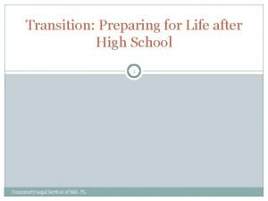 Transition Preparing for Life after High School 1