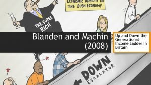 Blanden and Machin 2008 Up and Down the