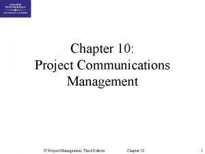 Chapter 10 Project Communications Management IT Project Management
