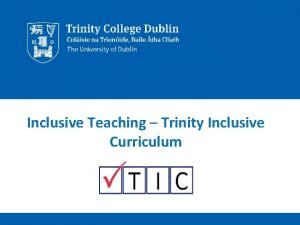 Inclusive Teaching Trinity Inclusive Curriculum What is Inclusive