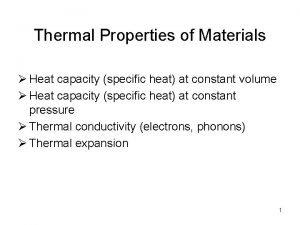 Thermal Properties of Materials Heat capacity specific heat