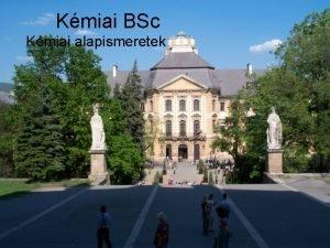 Kmiai BSc Kmiai alapismeretek Termszettudomnyok Csillagszat Matematika Fizika