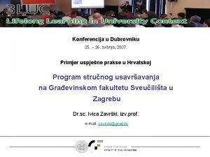 Konferencija u Dubrovniku 25 26 svibnja 2007 Primjer