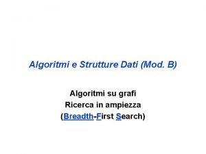 Algoritmi e Strutture Dati Mod B Algoritmi su