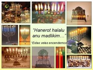 Hanerot halalu anu madlikim Estas velas encendemos Hanerot