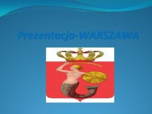 PrezentacjaWARSZAWA Warszawa ley na nizinie mazowieckiej na rzek
