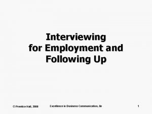 Interviewing for Employment and Following Up Prentice Hall