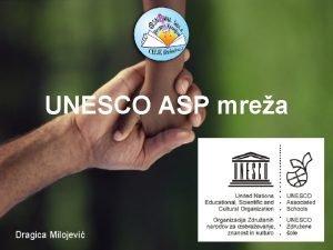 UNESCO ASP mrea Dragica Milojevi UNESCO United Nations
