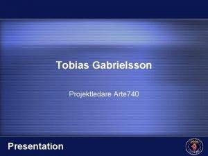 Tobias Gabrielsson Projektledare Arte 740 Presentation ARTE 740