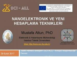 NANOELEKTRONIK VE YENI HESAPLAMA TEKNIKLERI Mustafa Altun Ph