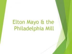 Elton Mayo the Philadelphia Mill Philadelphia Textile Mill