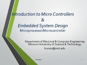Introduction to Micro Controllers Embedded System Design MicroprocessorMicrocontroller