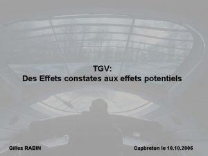 TGV Des Effets constates aux effets potentiels Gilles