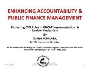 ENHANCING ACCOUNTABILITY PUBLIC FINANCE MANAGEMENT Perfecting CSO Roles