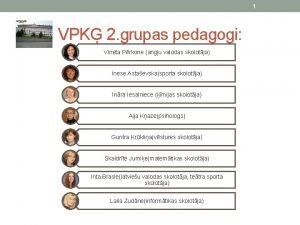 1 VPK 2 grupas pedagogi Vineta Prkone angu