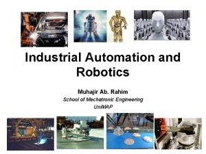 Industrial Automation and Robotics Muhajir Ab Rahim School