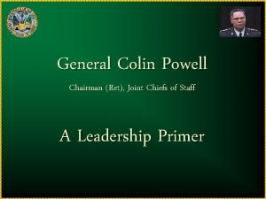 General Colin Powell Chairman Ret Joint Chiefs of