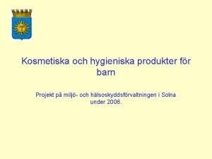 Kosmetiska och hygieniska produkter fr barn Projekt p
