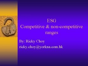 ESG Competitive noncompetitive ranges By Ricky Choy ricky