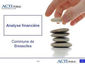 Analyse financire Commune de Bressolles 2014 1 Analyse