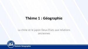 Thme 1 Gographie La chine et le japon