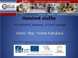 Hotelov sluby VYINOVACEKaluzova13 2 04 Concierge Autor Mgr