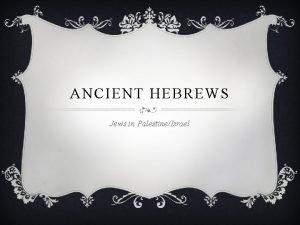 ANCIENT HEBREWS Jews in PalestineIsrael SPECIALIZED WORKERS v